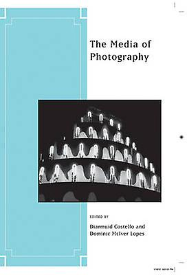 The Media of Photography by Diarmuid Costello - 9781118269015 Book
