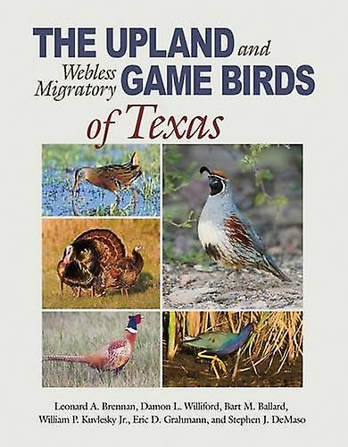 The Upland and Webless Migratory Game Birds of Texas by Leonard A. Br