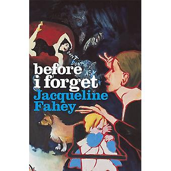 Before I Forget by Jacqueline Fahey - 9781869405823 Book