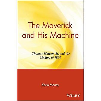 Il Maverick e la sua macchina: Thomas Watson Sr. e la realizzazione di IBM