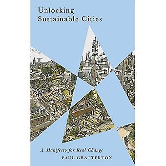 Låsa upp hållbara städer: Ett manifest för förändring (radikala geografi)