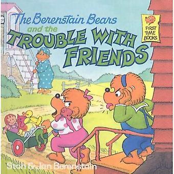 Die Berenstain Bears und den Ärger mit Freunden (Berenstain Bären erste Zeit Bücher