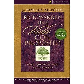 40 Dias Con Proposito: Vida Con Proposito: Para Que Estoy Aqui en la Tierra? = The Purpose Driven Life DVD Study Guide