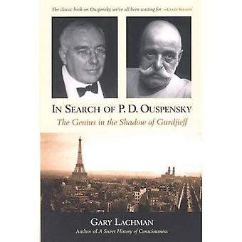 In Search of P. D. Ouspensky: The Genius in the Shadow of Gurdjieff