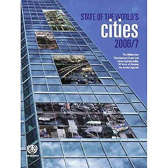 The State of the World's Cities 2006/7: The Millennium Development Goals and Urban Sustainability (Un Habitat)