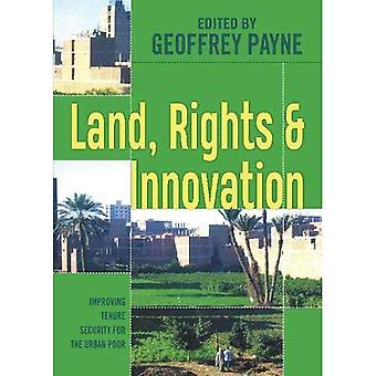 Land, Rights and Innovation: Improving Tenure Security for the Urban Poor