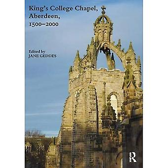 King's College Chapel, Aberdeen, 1500-2000