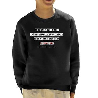 All Quiet On The Western Front Unhappiness Quote Kid's Sweatshirt