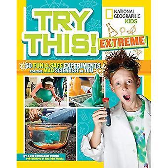 Prova denna extrema: 50 roliga & säkra experiment för de galna vetenskapsmännen i dig (prova detta) (prova detta)