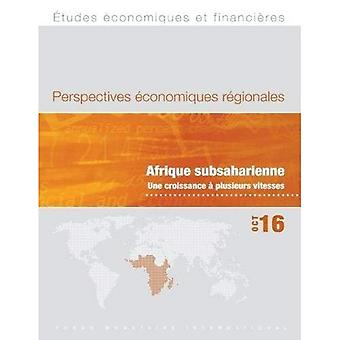 Regional economic outlook: Sub-Saharan Africa, multispeed growth (World economic and financial surveys)
