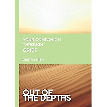 Your Companion Through Grief (Out of the Depths)