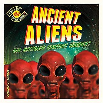 Ancient Aliens: Did Historic Contact Happen? (Science Fact or Science Fiction?)