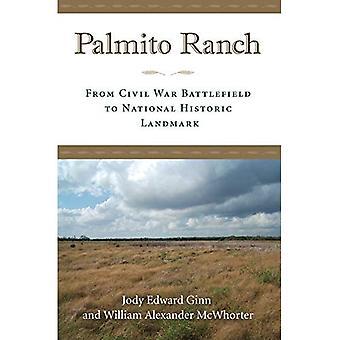 Palmito ranchen: från inbördeskriget Battlefield till National Historic Landmark