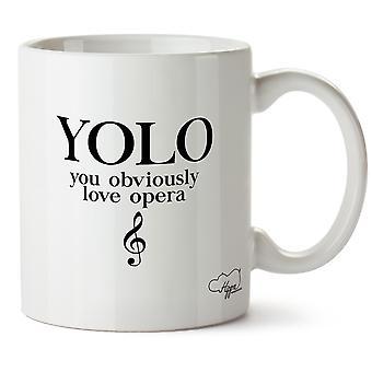 Hippowarehouse Yolo du åpenbart elsker Opera trykt krus Cup keramiske 10 Unzen