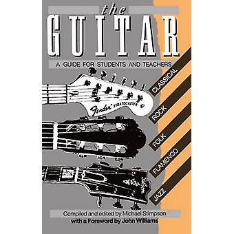 The Guitar A Guide for Students and Teachers by Stimpson