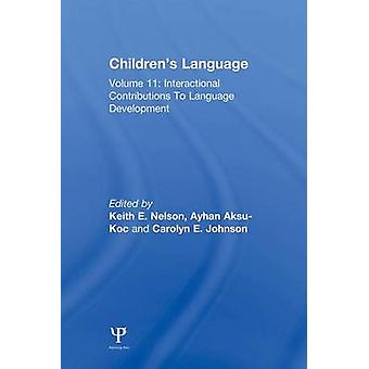Childrens langue Volume 11 interactionnels Contributions au développement du langage par Nelson & E. Keith