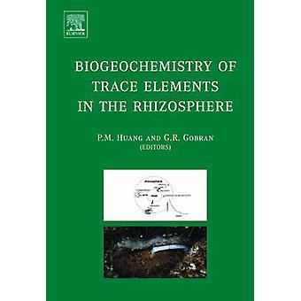 Biogeochemie von Spurenelementen in der Rhizosphäre von Huang & P. M.