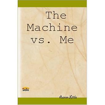La Machine contre moi à peu & Aaron