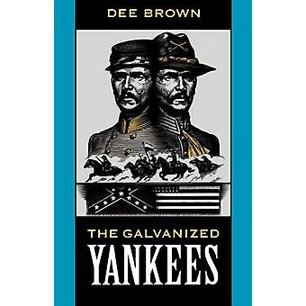 The Galvanized Yankees by Brown & Dee