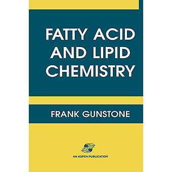 Fatty Acid and Lipid Chemistry by Gunstone & F. D.
