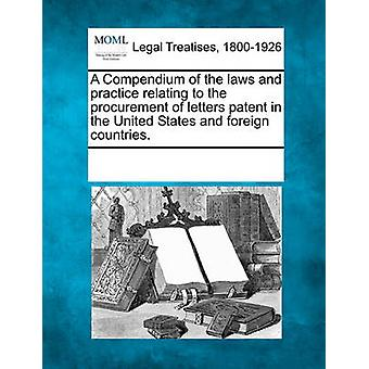 A Compendium of the laws and practice relating to the procurement of letters patent in the United States and foreign countries. by Multiple Contributors & See Notes