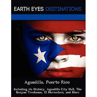 Aguadilla Porto Rico, incluindo sua história Aguadilla prefeitura The Banyan Treehouse El Merendero e mais por Wilkins & Sandra