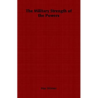The Military Strength of the Powers by Werner & Max