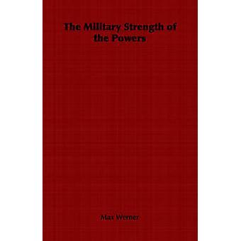 Les effectifs militaires des puissances par Werner & Max