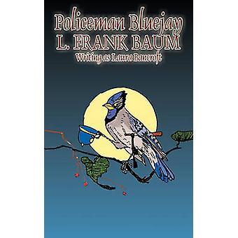 Policeman Bluejay by L. Frank Baum Fiction Fantasy by Baum & L. Frank