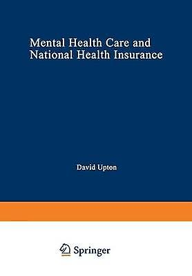 Hommestal Health voituree and National Health Insurance A Philosophy of and an Approach to Hommestal Health voituree for the Future by Upton & David
