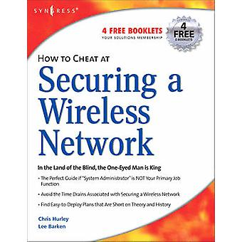 How to Cheat at Securing a Wireless Network by Barken
