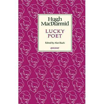 Lucky Poet The Autobiography of Hugh MacDiarmid by MacDiarmid & Hugh