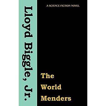 The World Menders by Biggle & Lloyd Jr.