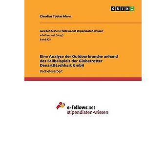 Eine Analyse Der Outdoorbranche Anhand Des Fallbeispiels Der Globetrotter Denartlechhart Gmbh by Mann & Claudius Tobias