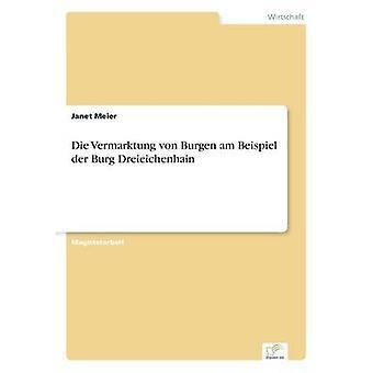 Die Vermarktung von Burgen am Beispiel an der Burg Dreieichenhain af Meier & Janet