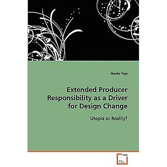 Extended Producer Responsibility as a Driver for Design Change by Tojo & Naoko