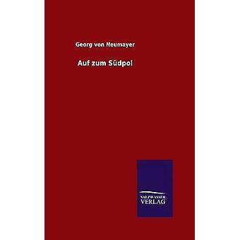 Auf zum Sdpol by Neumayer & Georg von