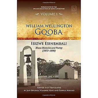 William Wellington Gqoba: Isizwe esinembali Xhosa histoires et poésie (1873-1888) (Publications de la Opland...