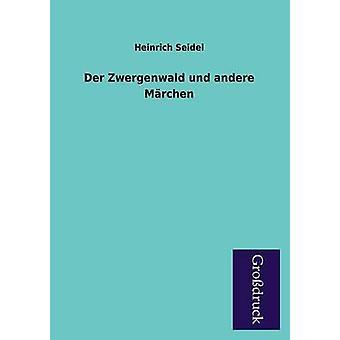 Der Zwergenwald Und Andere Marchen by Seidel & Heinrich