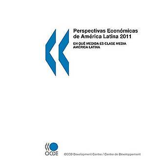 Perspectivas Econmicas de Amrica Latina 2011 nl qu medida es clase media Amrica Latina van OESO Publishing