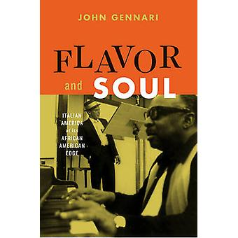 Flavor and Soul - Italian America at its African American Edge by John