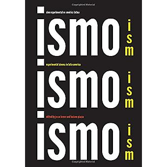 Ism - Ism - Ism / Ismo - Ismo - Ismo - Experimental Cinema in Latin Am