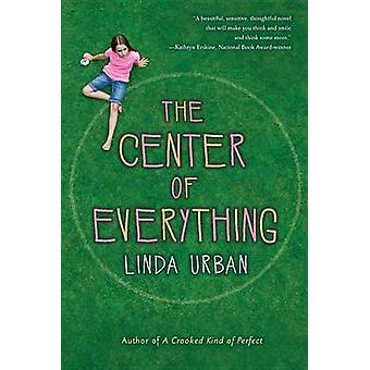The Center of Everything by Linda Urban - 9780544340695 Book