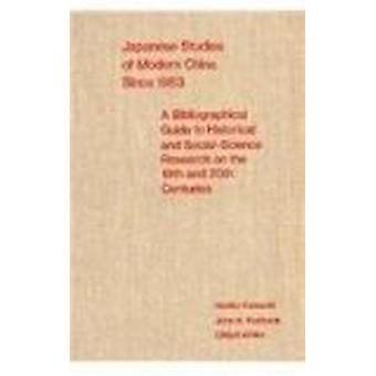 Japanese Studies of Modern China Since 1953 - A Bibliographical Guide