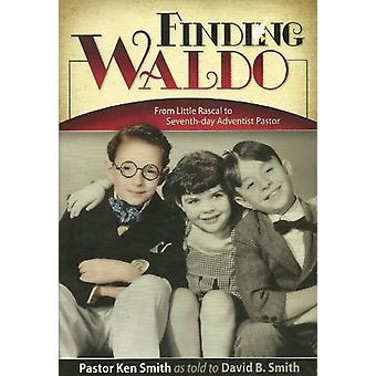 Finding Waldo - From Little Rascal to Seventh-Day Adventist Pastor by