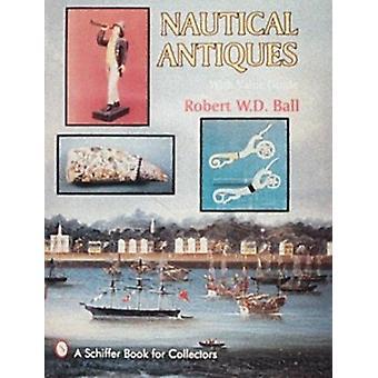 Nautical Antiques by Robert W. D. Ball - 9780887406027 Book