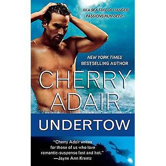 Undertow by Cherry Adair - 9781250126276 Book