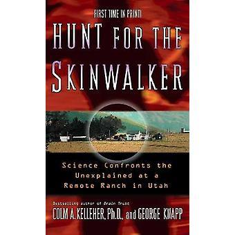 Hunt for the Skinwalker by Colm A. Kelleher - George Knapp - 97814165