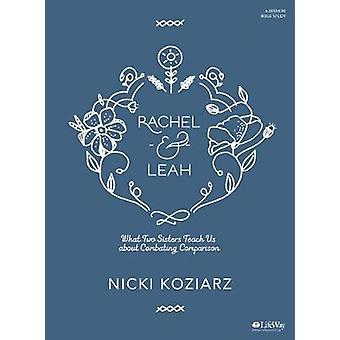 Rachel & Leah - Bible Study Book - What Two Sisters Teach Us about Com