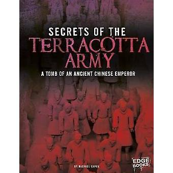 Secrets of the Terracotta Army - Tomb of an Ancient Chinese Emperor by